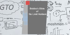 Bobbo's Bible of No Limit Hold'em