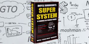 Doyle Brunson's Super System: A Course in Poker Power